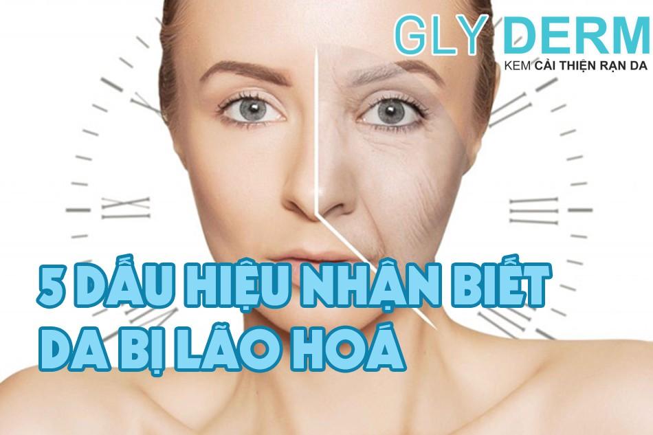 5 dấu hiệu nhận biết làn da bị lão hoá