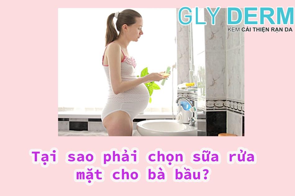 Tại sao phải chọn sữa rửa mặt cho bà bầu?