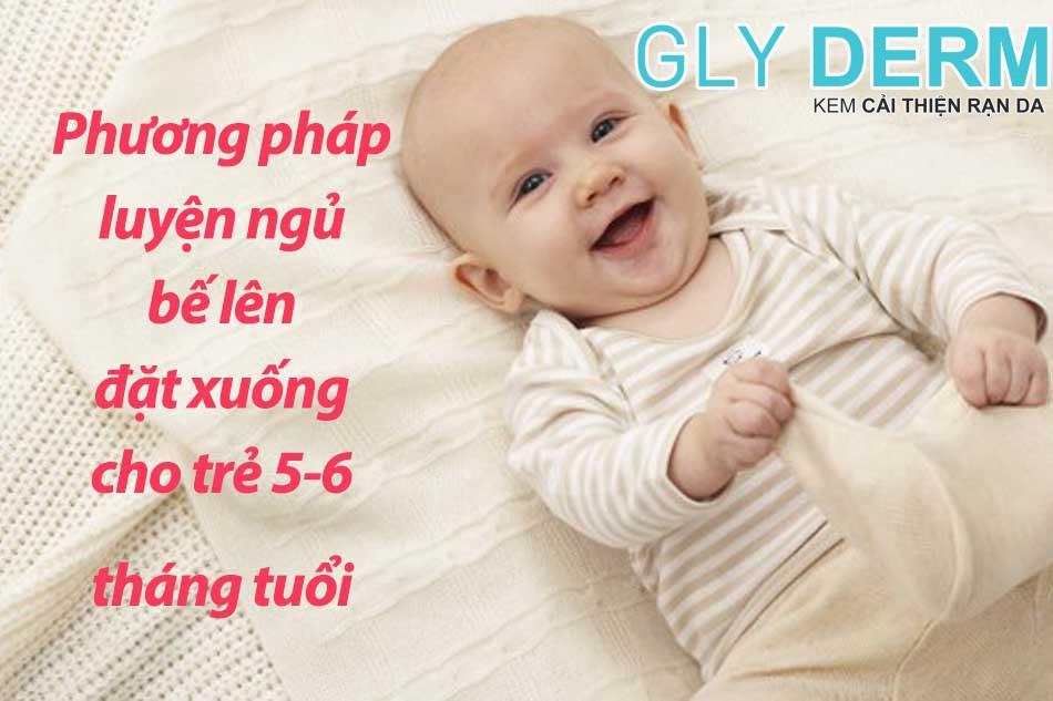 Phương pháp luyện ngủ bế lên đặt xuống cho trẻ 5-6 tháng tuổi