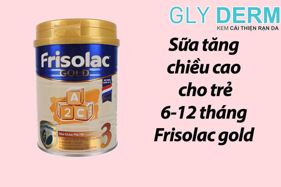 Sữa tăng chiều cao cho trẻ 6-12 tháng Frisolac gold