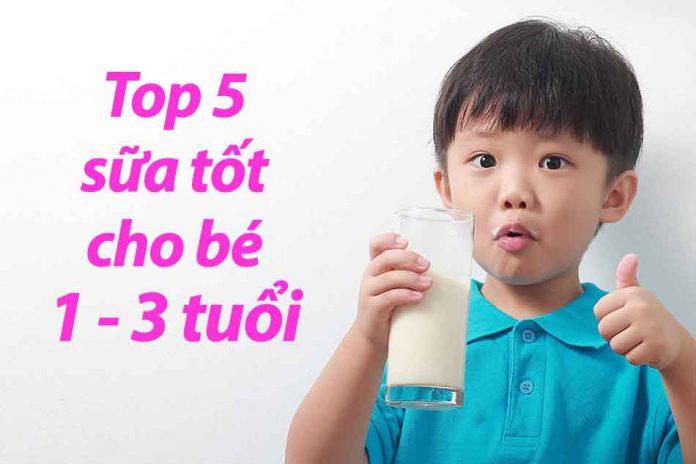 Top sữa tốt cho bé 1 - 3 tuổi