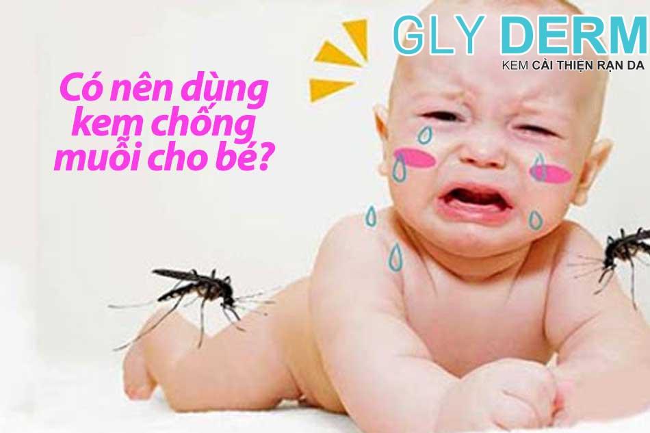 Có nên dùng kem chống muỗi cho bé