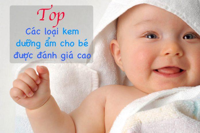 Top các loại kem dưỡng ẩm cho bé được đánh giá cao